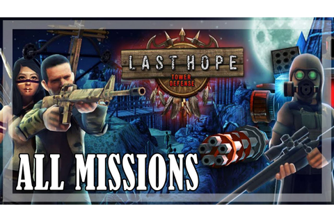 LAST HOPE Tower Defense - All missions, Full game - YouTube