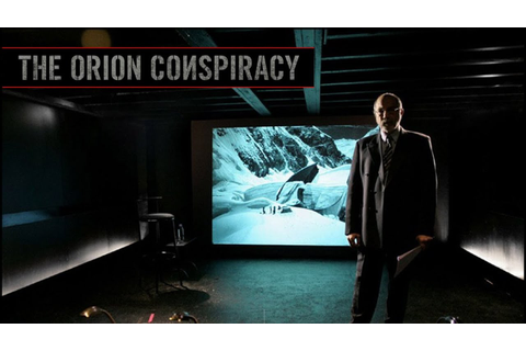 The Orion Conspiracy - Alien Movies - Zavera Orion 1/2 ...