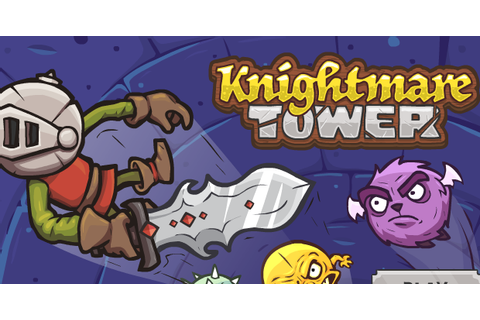 Knightmare Tower - Play on Armor Games