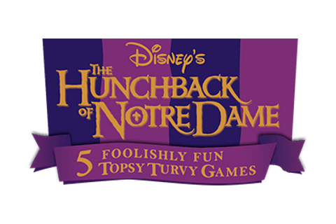 The Hunchback of Notre Dame: 5 Foolishly Fun Topsy Turvy ...