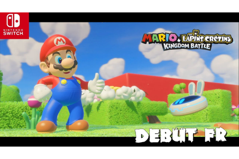 Mario + The Lapins Crétins : Kingdom Battle : DEBUT FR ...
