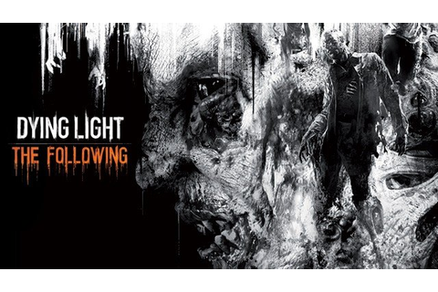 Dying Light: The Following Game Editorials and Comics ...
