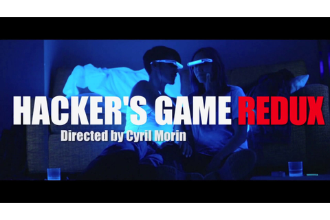 Hacker's Game Redux -Trailer- - YouTube