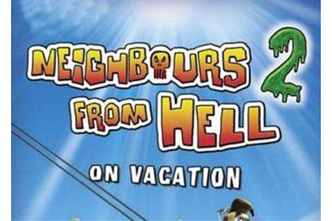 Neighbours from Hell 2: On Vacation (Как достать соседа 2 ...