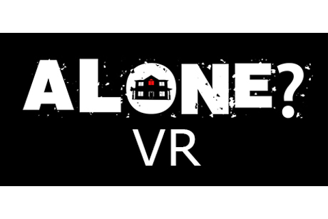 ALONE? - VR on Steam