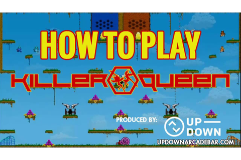How to Play Killer Queen - YouTube