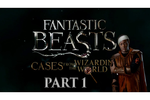 Fantastic Beasts : Cases from the Wizarding World Gameplay ...
