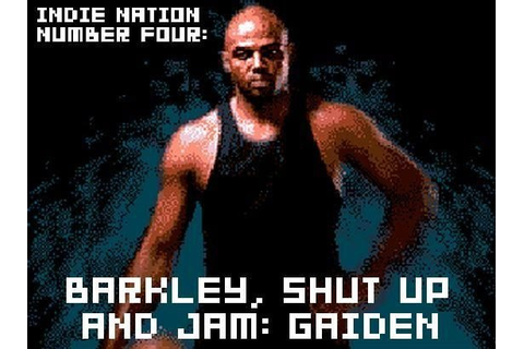 Indie Nation #4: Barkley, Shut Up and Jam: Gaiden