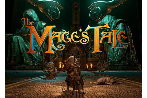 Mages Tale VR Game Launches On HTC Vive - Geeky Gadgets