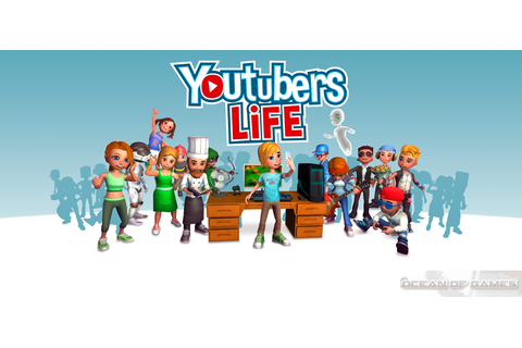 Youtubers Life Free Download - Download games for free!