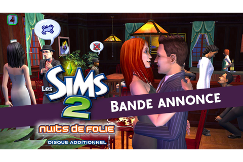 Les Sims 2 Nuit de folie - YouTube