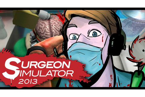 Surgeon Simulator 2013 (Full Version) - MOST TRAGIC GAME ...