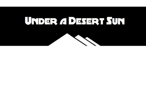 Under a Desert Sun Free Download « IGGGAMES