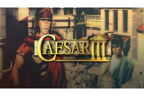 Caesar III - Download - Free GoG PC Games