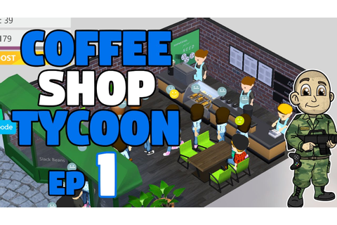 FIRST LOOK! - Coffee Shop Tycoon Ep 1 - Let's Play Coffee ...