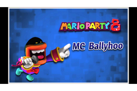 Mario Party 8 [MC Ballyhoo] Voice - YouTube