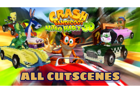 Crash Bandicoot Nitro Kart 3D - All Cutscenes - YouTube