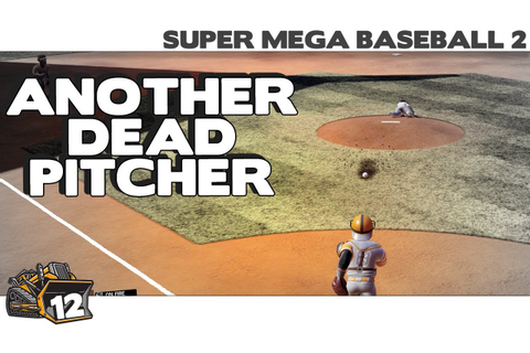 Going to need another pitcher | Super Mega Baseball 2 game ...