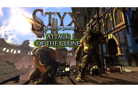 Styx: Master of Shadows - Attack of the Clone - YouTube