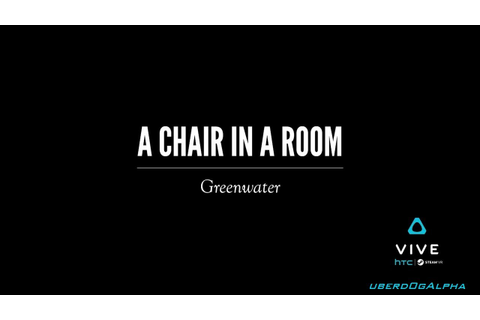 A Chair in a Room: Greenwater (HTC Vive Gameplay) - YouTube