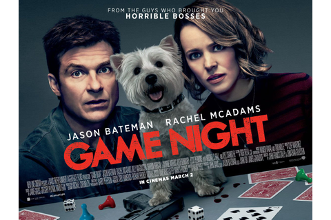 Film review: 'Game Night,' dir. John Francis Daley ...