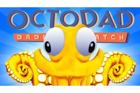 DAD OF THE YEAR | Octodad: Dadliest Catch Gameplay #1 ...