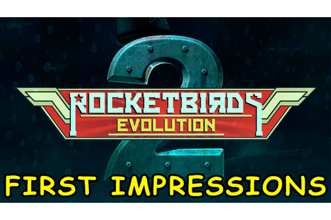 FIRST IMPRESSIONS | Rocketbirds 2: Evolution | Let's Play ...