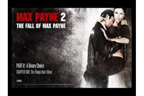 Max Payne 2 - Part 2 / Chapter 1 - The Things that I Want ...