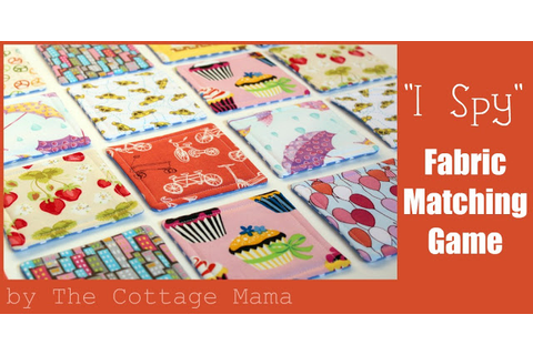 """I Spy"" Fabric Matching Game ~ Tutorial - The Cottage Mama"