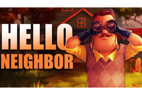 Hello Neighbor Gameplay - Breaking, Entering, and Mystery ...