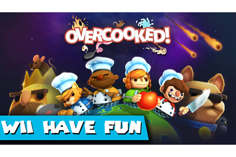 Wii Have Fun Guys Play: Overcooked (Game 1) - YouTube