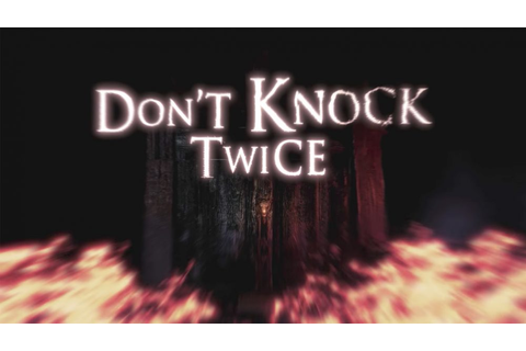 First-person horror game Don't Knock Twice coming to ...