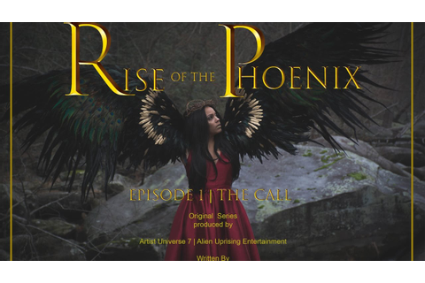 *Series* | Rise of the Phoenix Pilot | Episode One | The ...