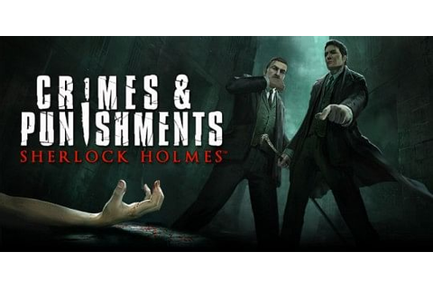 Sherlock Holmes: Crime and Punishment to be released in ...
