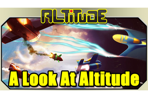 Altitude: A Look at Altitude Game - YouTube
