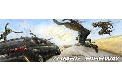 Zombie Highway blazes onto Android with guns, cars and ...