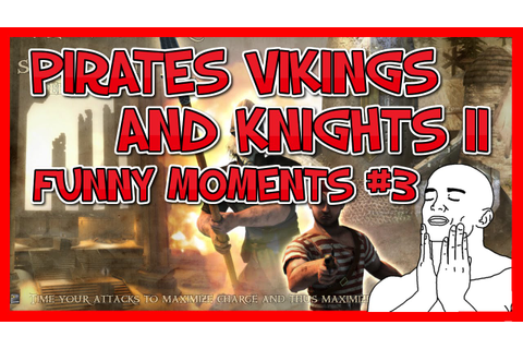Pirates Vikings and Knights II - Funny Moments! #3 - YouTube