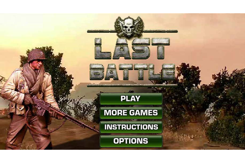Last Battle Game Free Play Online