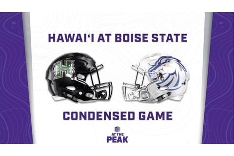 CONDENSED GAME: Hawai'i Rainbow Warriors at Boise State ...
