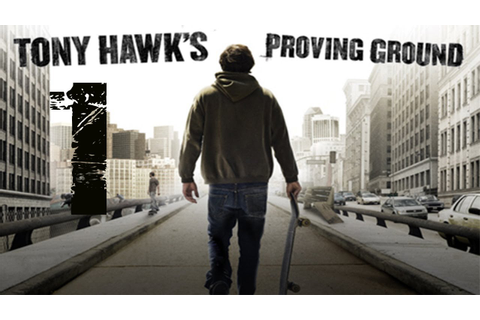 Tony Hawk's: Proving Ground w/ Commentary - Episode 1 ...
