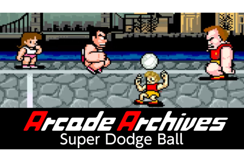Arcade Archives Super Dodge Ball - YouTube