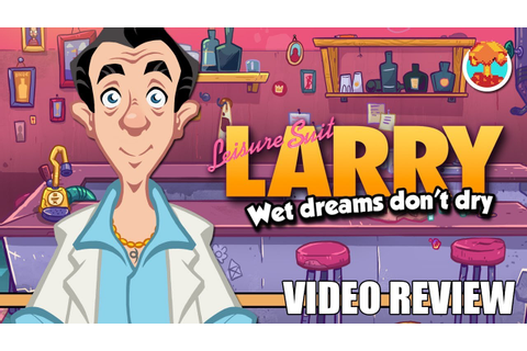 Review: Leisure Suit Larry - Wet Dreams Don't Dry (Steam ...