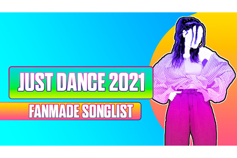 Just Dance 2021 | Song List Fanmade - YouTube