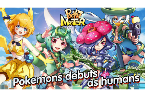 "Pocket Master Gameplay ""Pokemon Debuts As Humans...EPIC ..."