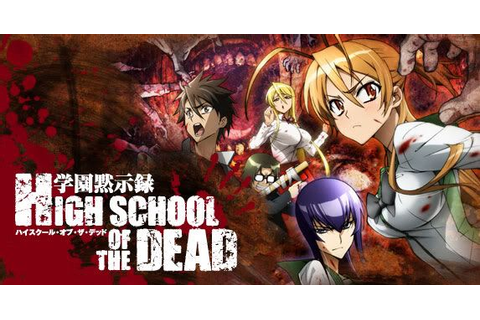 Download Anime Highschool of the Dead [Subtitle Indonesia ...