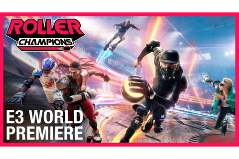 Roller Champions: E3 2019 Official World Premiere Trailer ...