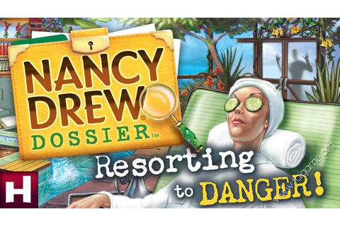 Nancy Drew Dossier: Resorting to Danger - Download Free ...