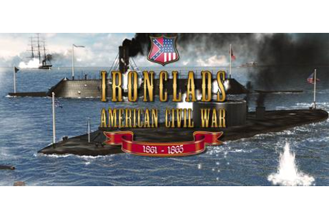 Ironclads: American Civil War on Steam
