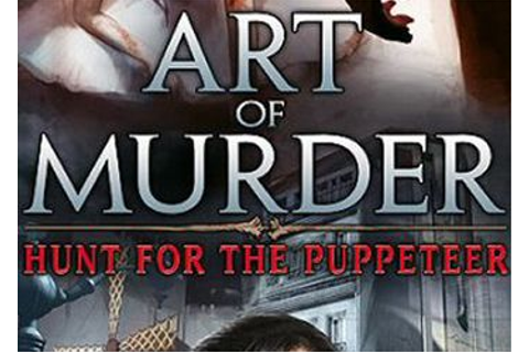 Art of Murder: Hunt for the Puppeteer: Обзор