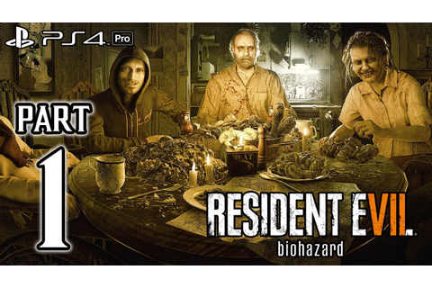 RESIDENT EVIL 7 Biohazard Walkthrough PART 1 (PS4 Pro) No ...